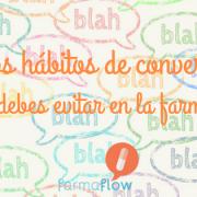 7-malos-habitos-de-conversacion-farmaflow