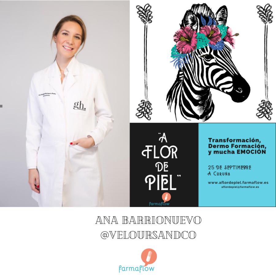 """Ana Barrionuevo Pereña. Ponente Evento Formativo Experiencial """"A Flor de Piel"""" FarmaFlow. Presencial y streaming"""
