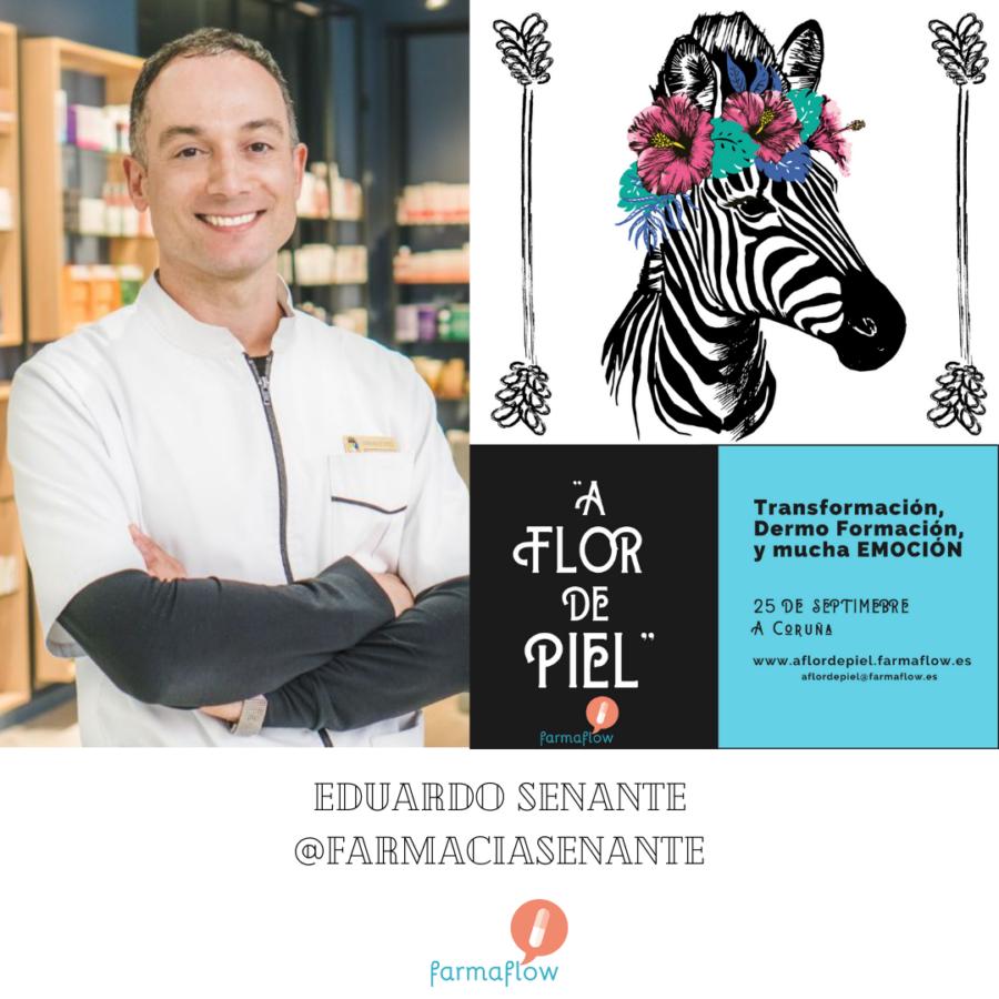 """Eduardo Senante. Ponente Evento Formativo Experiencial """"A Flor de Piel"""" FarmaFlow. Presencial y streaming"""