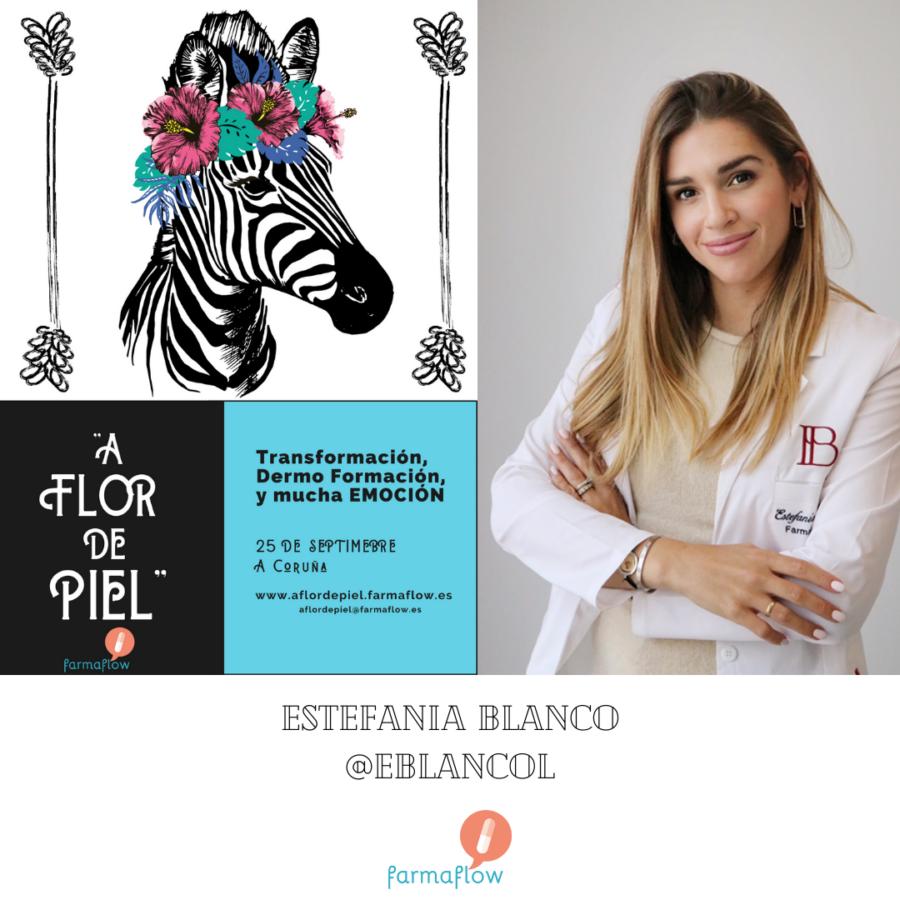 """Estefanía Blanco. Ponente Evento Formativo Experiencial """"A Flor de Piel"""" FarmaFlow. Presencial y streaming"""