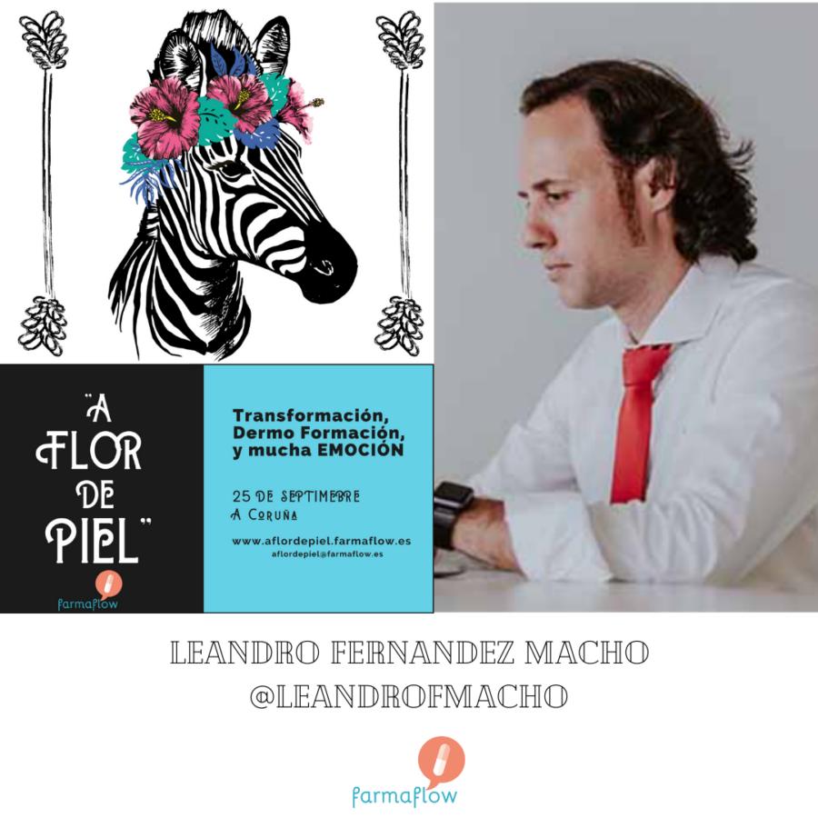 """Leandro Fdz Macho. Ponente Evento Formativo Experiencial """"A Flor de Piel"""" FarmaFlow. Presencial y streaming"""