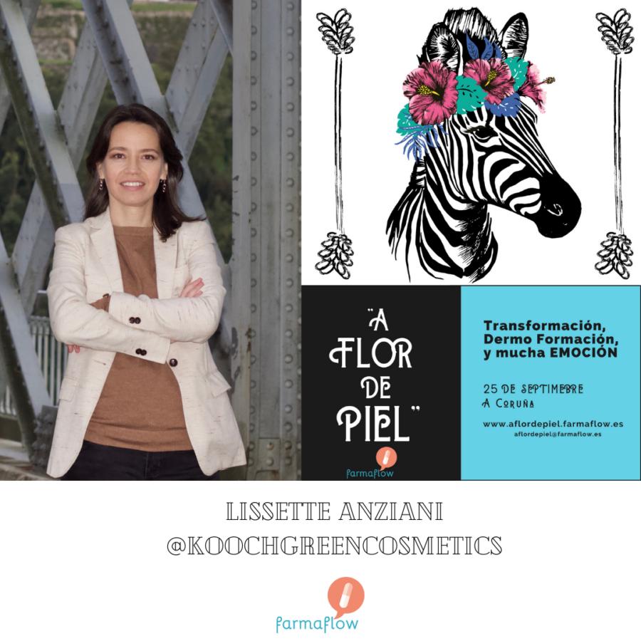 """Lissette Anziani. Ponente Evento Formativo Experiencial """"A Flor de Piel"""" FarmaFlow. Presencial y streaming"""