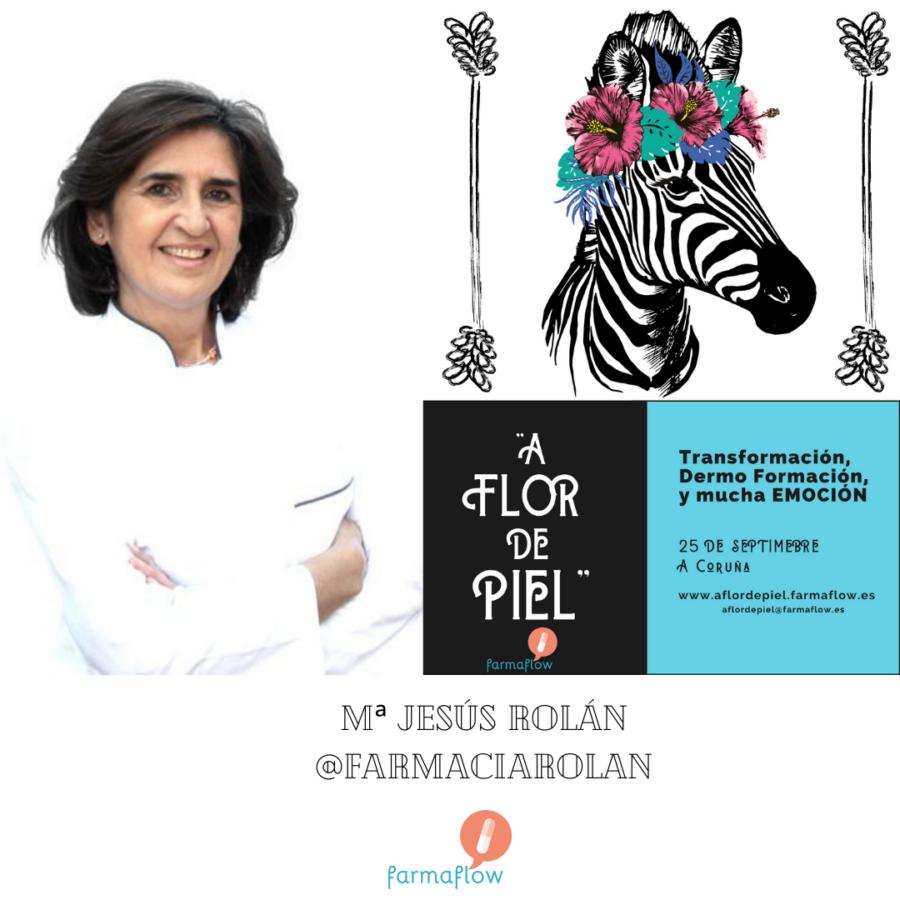 """Mª Jesús Rolán. Ponente Evento Formativo Experiencial """"A Flor de Piel"""" FarmaFlow. Presencial y streaming"""
