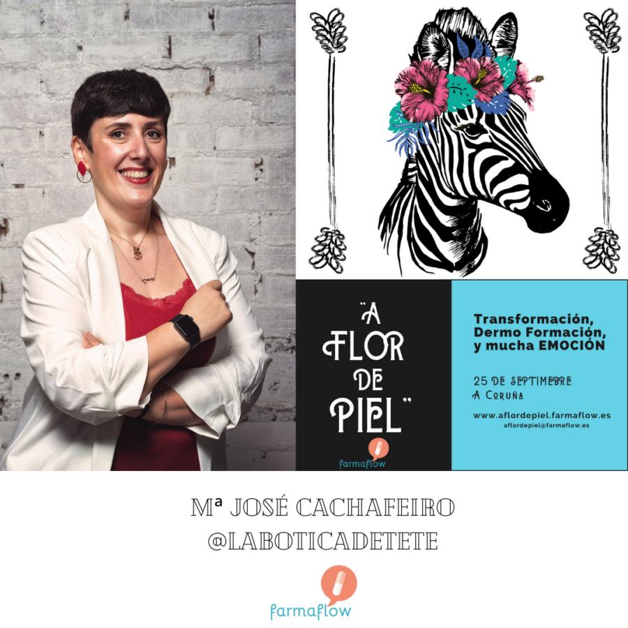 """Mª José Cachafeiro. Ponente Evento Formativo Experiencial """"A Flor de Piel"""" FarmaFlow. Presencial y streaming"""